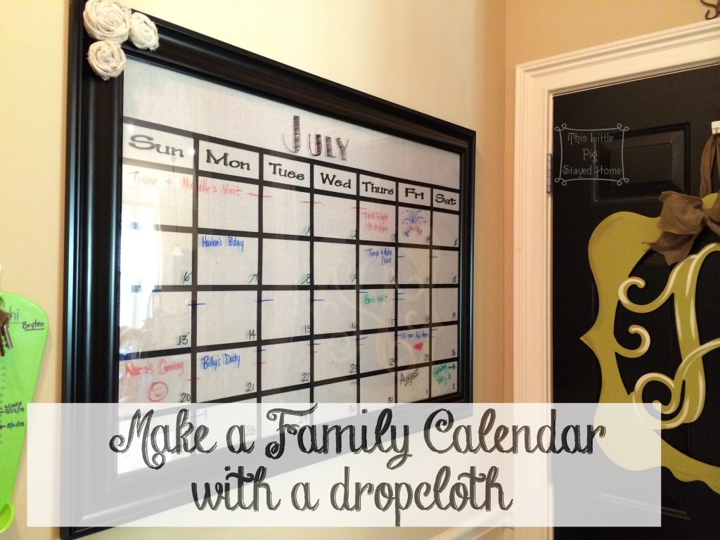 Family Calendar made from drop cloth, ribbon and lettering